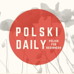 Polski Daily Podcast for Beginners : Rodzina