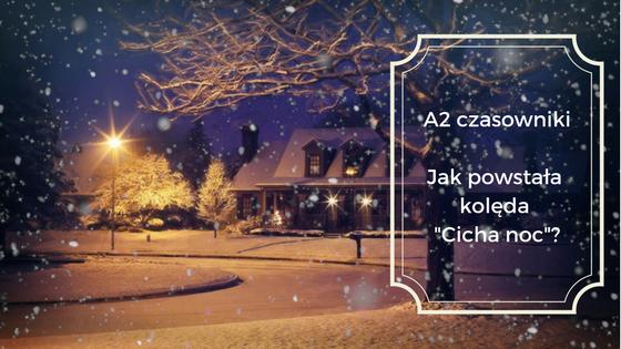 """Jak powstała kolęda """"Cicha noc"""""""