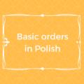 basic orders in Polish
