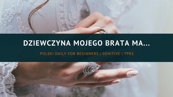 Polski Daily for Beginners 006: Dziewczyna mojego brata ma… (nagranie)