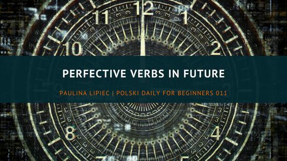 perfective verbs in future tense