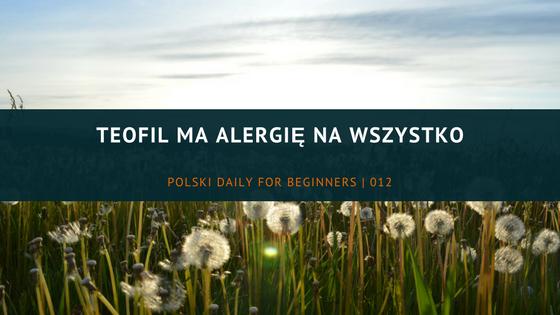 PDB011 Teofil ma alergię na wszystko (nagranie i transkrypcja)