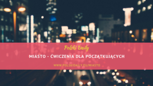 Miasto – vocabulary for beginners