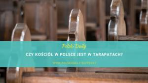 Czy Kościół w Polsce jest w tarapatach?