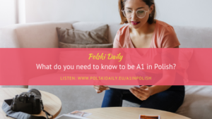 What do you need to know to be A1 in Polish ?