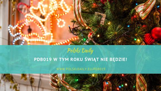PDB 019 W tym roku nie będzie świąt!