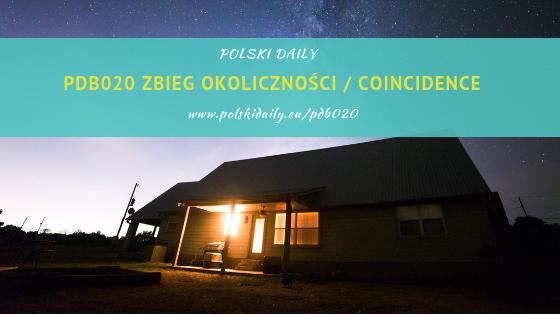 PDB020 Zbieg okoliczności / Coincidence