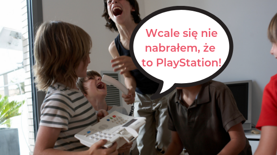 "Children laughing at another child saying "" Wcale się nie nabrałem, że to PlayStation!"""
