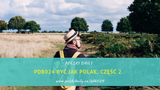 PDB024 Być jak Polak 2