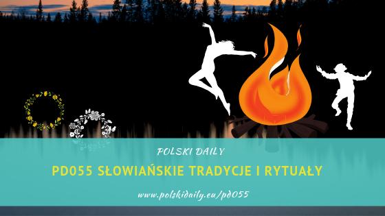 PD055 Jakie są przedchrześcijańskie tradycje w Polsce?
