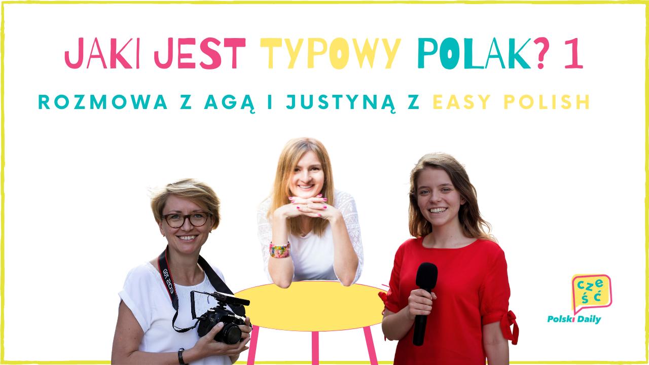 PD083 Kim jest typowy Polak? Rozmowa z Agą i Justyną z Easy Polish, Część 1