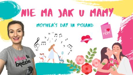 """""""Nie ma jak u Mamy!"""" – Mother's Day in Poland"""
