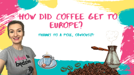 How did coffee get to Europe? Thanks to a Pole, obviously!