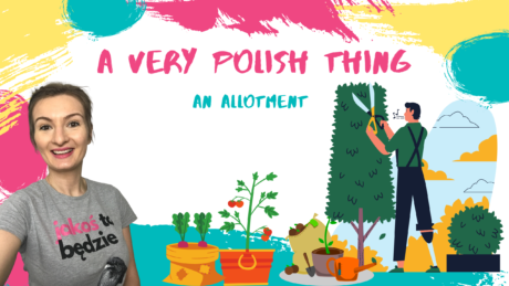 An allotment is a very Polish thing!